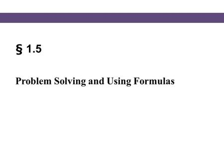 § 1.5 Problem Solving and Using Formulas.