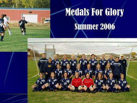 Medals For Glory Summer 2006. What is Medals for Glory? A ministry effort through Baptist Mid-Missions. A ministry that seeks to promote evangelism through.