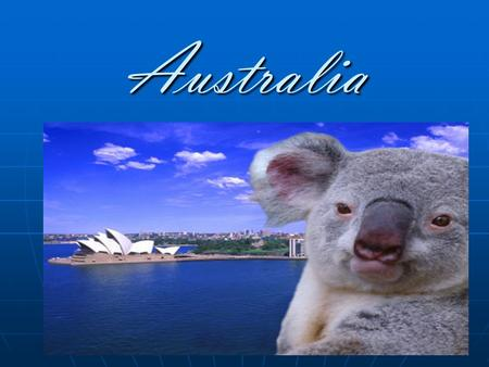 Australia. Introduction Australia is the sixth largest in the world. Australia is in Southern hemisphere. Canberra is the capital of Australia. Australia.