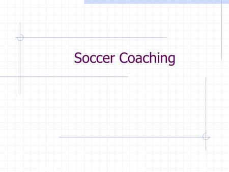 Copyright, 1996 © Dale Carnegie & Associates, Inc. Soccer Coaching.