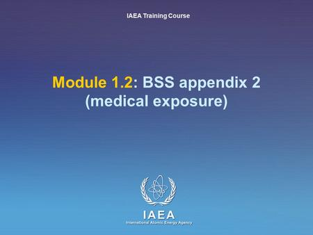 Module 1.2: BSS appendix 2 (medical exposure)