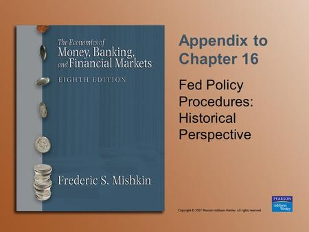 Appendix to Chapter 16 Fed Policy Procedures: Historical Perspective.