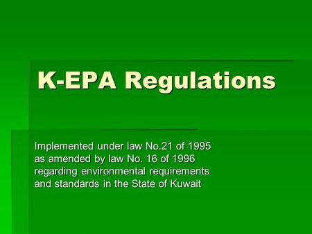 K-EPA Regulations Implemented under law No.21 of 1995