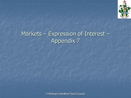 © Bishop's Stortford Town Council Markets – Expression of Interest – Appendix 7.