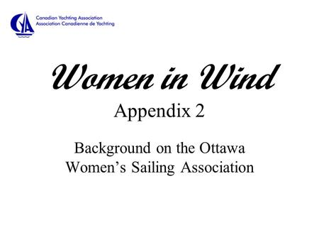 Women in Wind Appendix 2 Background on the Ottawa Women's Sailing Association.