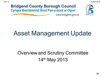 Asset Management Update Overview and Scrutiny Committee 14 th May 2013 Item 4 Appendix B 28.