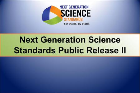Next Generation Science Standards Public Release II.