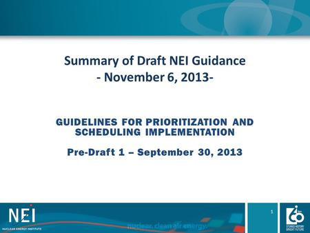 Summary of Draft NEI Guidance - November 6, 2013- GUIDELINES FOR PRIORITIZATION AND SCHEDULING IMPLEMENTATION Pre-Draft 1 – September 30, 2013 1.