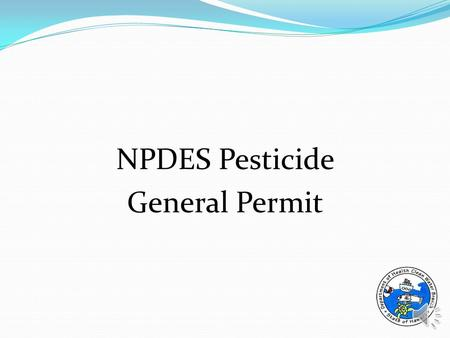 NPDES Pesticide General Permit NPDES Pesticide General Permit In October 2012, the DOH issued a NPDES General Permit to authorize point source discharges.