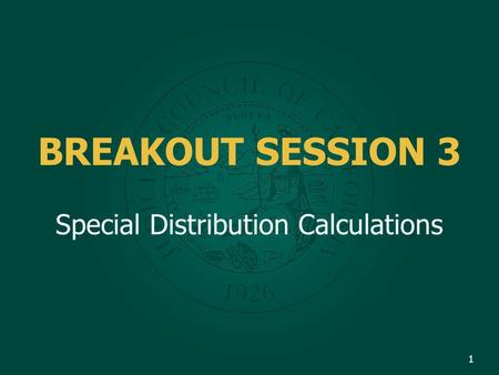 BREAKOUT SESSION 3 Special Distribution Calculations 1.