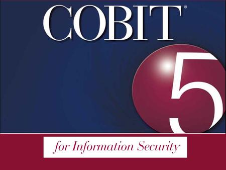Agenda COBIT 5 Product Family Information Security COBIT 5 content Chapter 2. Enabler: Principles, Policies and Frameworks. Chapter 3. Enabler: Processes.