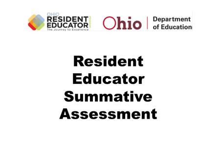 Resident Educator Summative Assessment. Appendix E (86): Video Reference Guide Keep all permission slips Submit full lesson Reference 1 or 2 segments.