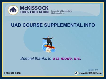 UAD COURSE SUPPLEMENTAL INFO Special thanks to a la mode, inc. Version 2.11.