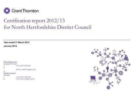 © 2013 Grant Thornton UK LLP | Certification work report for North Hertfordshire District Council | December 2013 Certification report 2012/13 for North.