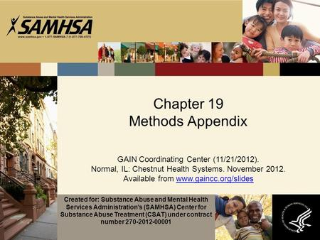 Chapter 19 Methods Appendix GAIN Coordinating Center (11/21/2012). Normal, IL: Chestnut Health Systems. November 2012. Available from www.gaincc.org/slideswww.gaincc.org/slides.