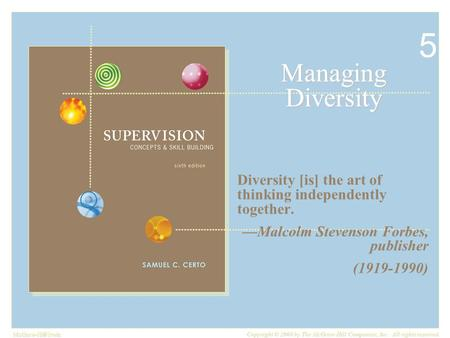 McGraw-Hill/Irwin Copyright © 2008 by The McGraw-Hill Companies, Inc. All rights reserved. Managing Diversity Diversity [is] the art of thinking independently.