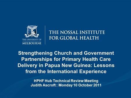 Strengthening Church and Government Partnerships for Primary Health Care Delivery in Papua New Guinea: Lessons from the International Experience HPHF Hub.