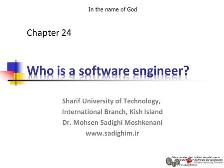 In the name of God Sharif University of Technology, International Branch, Kish Island Dr. Mohsen Sadighi Moshkenani www.sadighim.ir Chapter 24.