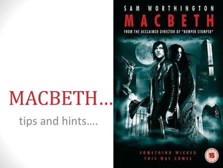 "MACBETH… tips and hints….. Some ""catch-up"" tips…  4&feature=related"