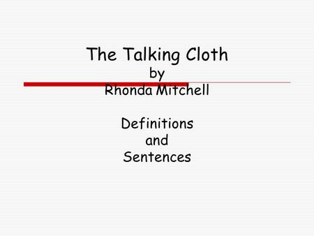 The Talking Cloth by Rhonda Mitchell Definitions and Sentences.