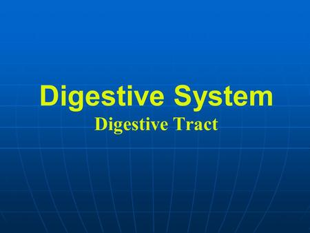 Digestive System Digestive Tract. Digestive System Digestive system Digestive Tract: Digestive glands: oral cavity, esophagus, stomach, small and large.