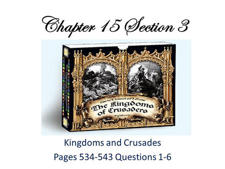 Kingdoms and Crusades Pages Questions 1-6