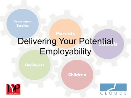 Delivering Your Potential Employability. OUR VISION Work with partners to develop and launch a leading programme that accelerates individual change Enables.