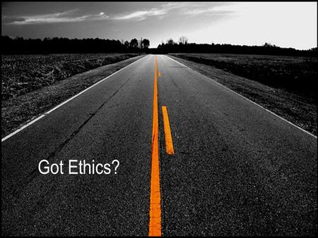 "Got Ethics?. Introduction – Says Who? ""You have your way, I have my way. As for the right way, it does not exist."" – Frederick Nietzsche www.confidentchristians.org."