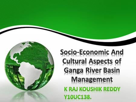 Socio-Economic <strong>And</strong> Cultural Aspects of Ganga River Basin Management