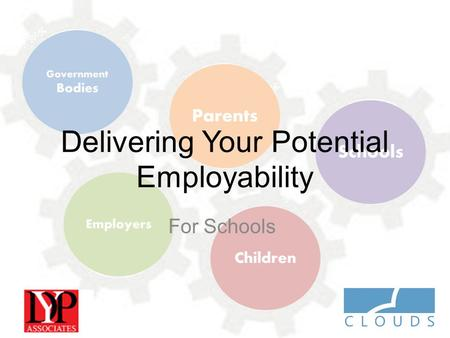 Delivering Your Potential Employability For Schools.