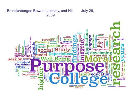 Via Wordle.net Brandenberger, Bowan, Lapsley, and Hill July 26, 2009.