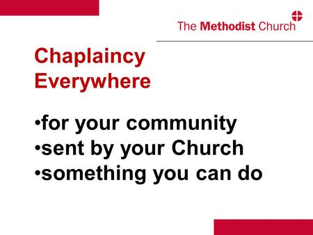 Chaplaincy Everywhere for your community sent by your Church something you can do.