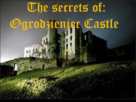 The secrets of: Ogrodzieniec Castle. Legends: The legend of the Black Dog.