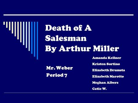 an analysis of the character of willy loman in death of a sales man by arthur miller A salesman by arthur miller  character analysis  a salesman for all of his  career, willy thinks the goal of life is to be well-liked and gain material success.