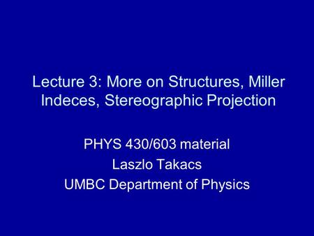 PHYS 430/603 material Laszlo Takacs UMBC Department of Physics