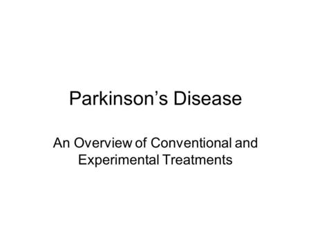 An Overview of Conventional and Experimental Treatments