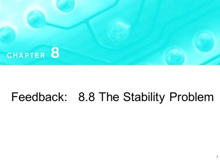 1 Feedback: 8.8 The Stability Problem. Microelectronic Circuits - Fifth Edition Sedra/Smith2 Copyright  2004 by Oxford University Press, Inc. Figure.