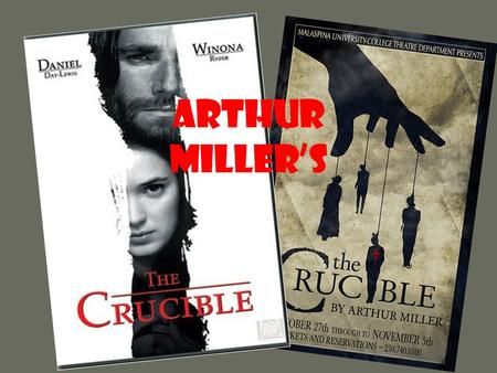 "Arthur Miller's. The Title of the Play...Why The Crucible? ""A vessel, usually porcelain, used for melting material that requires a high degree of heat"""