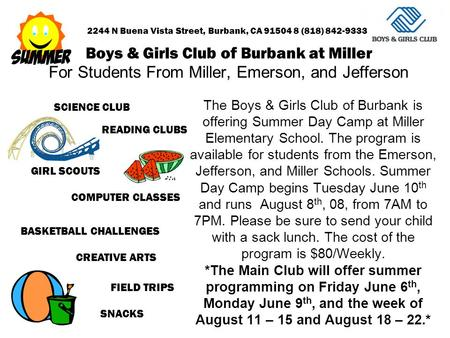 Boys & Girls Club of Burbank at Miller For Students From Miller, Emerson, and Jefferson The Boys & Girls Club of Burbank is offering Summer Day Camp at.