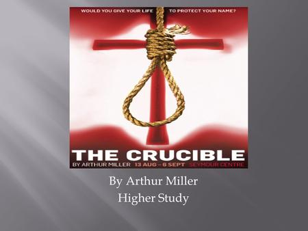 an analysis of mccarthyism in the crucible by arthur miller Arthur miller's play the crucible  and is often used as a point of departure to discuss the anti-communist mccarthyism of the 1950s in fact, arthur.