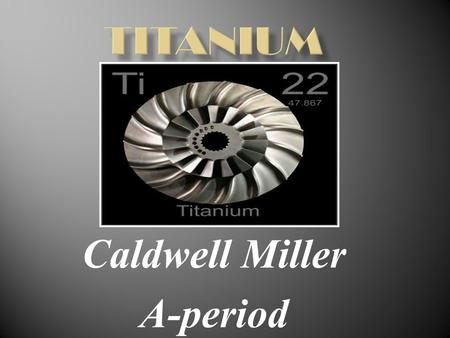 Caldwell Miller A-period. Major Group: Transition Metal Density: 4.5 grams per cubic centimeter. Reactivity: Tends not to be reactive. Magnetivity: Paramagnetic.