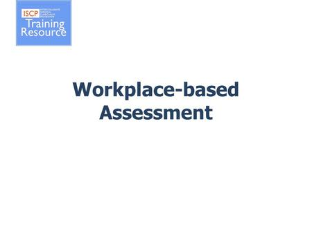 Workplace-based Assessment. Overview Types of assessment Assessment for learning Assessment of learning Purpose of WBA Benefits of WBA Miller's Pyramid.