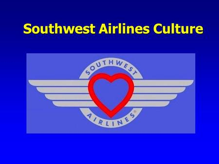 Southwest Airlines Culture. FORTUNE Top Ten Companies to Work for in America Pay/ Benefits Opportunities Job Security Pride in Work and Company Openness.