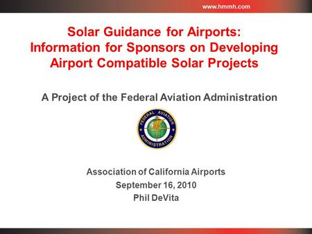 Solar Guidance for Airports: Information for Sponsors on Developing Airport Compatible Solar Projects Association of California Airports September 16,