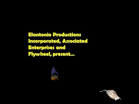 Elantonio Productions Incorporated, Associated Enterprises and Flywheel, present…
