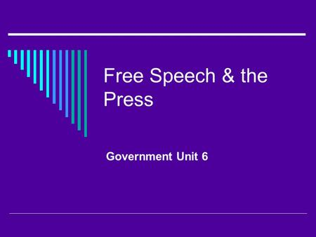 Free Speech & the Press Government Unit 6. National Security  Treason: act of aiding & comforting an enemy of US in time of war  Sedition: use of language.