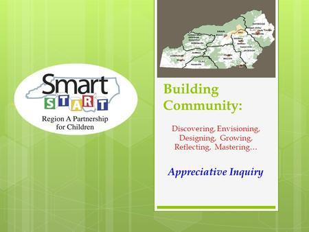 Building Community: Discovering, Envisioning, Designing, Growing, Reflecting, Mastering… Appreciative Inquiry.