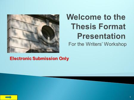 For the Writers' Workshop 1 Electronic Submission Only.