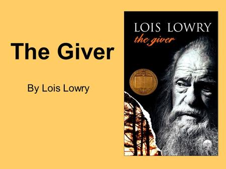 The Giver By Lois Lowry. The Giver Where did she get the idea for The Giver? –Nursing home visit with her father –Letters about Number the Stars –Scopolamine.