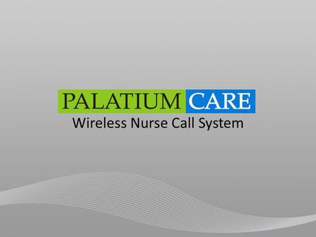 Wireless Nurse Call System. What is PalatiumCare? What makes PalatiumCare unique? How does PalatiumCare work? How will PalatiumCare improve my facility?